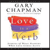 Love Is a Verb: Stories of What Happens When Love Comes Alive (Unabridged) audiobook download