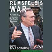 Rumsfeld's War: The Untold Story of America's Anti-Terrorist Commander (Unabridged) audiobook download