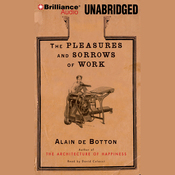 The Pleasures and Sorrows of Work (Unabridged) audiobook download