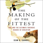 The Making of the Fittest: DNA and the Ultimate Forensic Record of Evolution (Unabridged) audiobook download