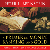A Primer on Money, Banking, and Gold (Unabridged) audiobook download