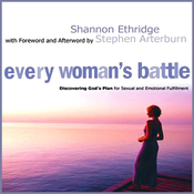 Every Woman's Battle: Discovering God's Plan for Sexual and Emotional Fulfillment (Unabridged) audiobook download