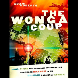 The-wonga-coup-guns-thugs-and-the-steely-determination-to-create-mayhem-unabridged-audiobook