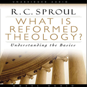 What Is Reformed Theology: Understanding the Basics (Unabridged) audiobook download