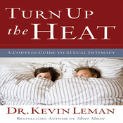 Turn Up the Heat: A Couples Guide to Sexual Intimacy audiobook download