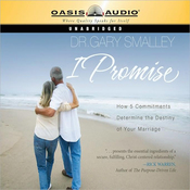 I Promise: How 5 Commitments Determine the Destiny of Your Marriage (Unabridged) audiobook download