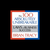 The 100 Absolutely Unbreakable Laws of Business Success (Unabridged) audiobook download