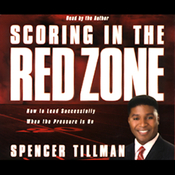 Scoring in the Red Zone: How to Lead Successfully When the Pressure is On audiobook download
