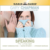 Now You're Speaking My Language: Honest Communication and Deeper Intimacy for a Stronger Marriage (Unabridged) audiobook download