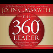 The 360-Degree Leader: Developing Your Influence from Anywhere in the Organization audiobook download