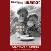 Home Game: An Accidental Guide to Fatherhood (Unabridged) audiobook download
