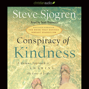 Conspiracy of Kindness: A Unique Approach to Sharing the Love of Jesus (Unabridged) audiobook download
