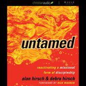 Untamed: Reactivating a Missional Form of Discipleship (Unabridged) audiobook download