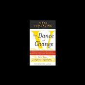 Dance of Change: The Challenge to Sustain Momentum in Learning Organizations audiobook download