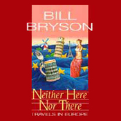 Neither Here Nor There: Travels in Europe audiobook download