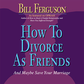 How to Divorce as Friends...And Maybe Save Your Marriage (Unabridged) audiobook download