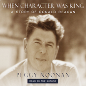 When Character Was King: A Story of Ronald Reagan audiobook download