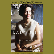 Lady Bird: A Comprehensive Biography of Mrs. Johnson audiobook download