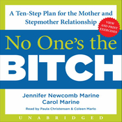No One's the Bitch: A Ten-Step Plan for the Mother and Stepmother Relationship (Unabridged) audiobook download