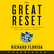The Great Reset: How New Ways of Living and Working Drive Post-Crash Prosperity (Unabridged) audiobook download