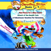 Geronimo Stilton: Books 7-9: Red Pizzas for a Blue Count, Attack of the Bandit Cats, and A Fabumouse Vacation for Geronimo (Unabridged) audiobook download