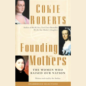 Founding Mothers: The Women Who Raised Our Nation audiobook download