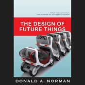 The Design of Future Things (Unabridged) audiobook download