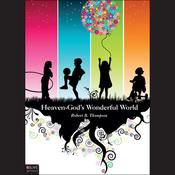 Heaven - God's Wonderful World (Unabridged) audiobook download