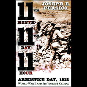 Eleventh-month-eleventh-day-eleventh-hour-armistice-day-1918-world-war-i-and-its-violent-climax-audiobook