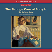 The Strange Case of Baby H: An American Girl History Mystery (Unabridged) audiobook download