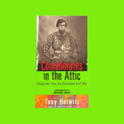 Confederates in the Attic: Dispatches from the Unfinished Civil War audiobook download
