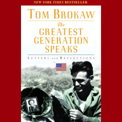 The Greatest Generation Speaks: Letters and Reflections audiobook download