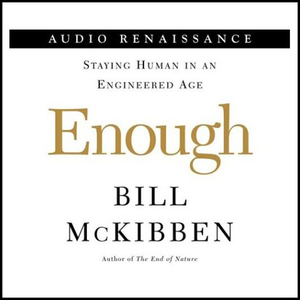 Enough-setting-limits-on-human-genetic-technology-audiobook