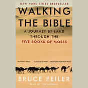 Walking the Bible: A Journey by Land Through the Five Books of Moses audiobook download