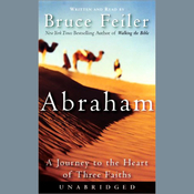Abraham: A Journey to the Heart of Three Faiths (Unabridged) audiobook download