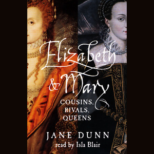 Elizabeth-and-mary-cousins-rivals-queens-audiobook