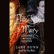 Elizabeth and Mary: Cousins, Rivals, Queens audiobook download