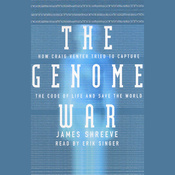 The Genome War: How Craig Venter Tried to Capture the Code of Life and Save the World audiobook download