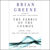 The Fabric of the Cosmos: Space, Time, and the Texture of Reality audiobook download