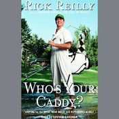 Who's Your Caddy: Looping for the Great, Near Great, and Reprobates of Golf audiobook download
