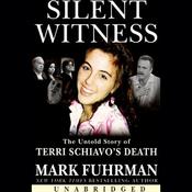 Silent Witness: The Untold Story of Terri Schiavo's Death (Unabridged) audiobook download