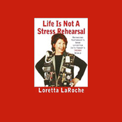 Life Is Not a Stress Rehearsal (Unabridged) audiobook download