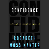 Confidence: How Winning Streaks and Losing Streaks Begin and End audiobook download