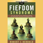 The Fiefdom Syndrome: The Turf Battles that Undermine Careers and Companies, and How to Overcome Them audiobook download