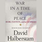 War in a Time of Peace: Bush, Clinton, and the Generals audiobook download
