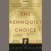 The Rehnquist Choice: The Untold Story of the Nixon Appointment that Redefined the Supreme Court audiobook download