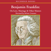 Benjamin Franklin: On Love, Marriage, and Other Matters (Unabridged) audiobook download