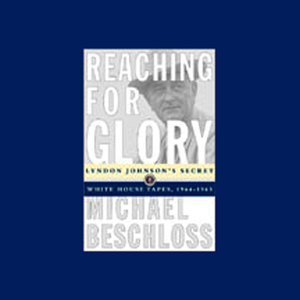 Reaching-for-glory-lyndon-johnsons-secret-white-house-tapes-1964-65-audiobook