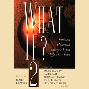 What-if-volume-2-eminent-historians-imagine-what-might-have-been-audiobook