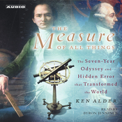 The Measure of All Things: The Seven-Year Odyssey and Hidden Error that Transformed the World audiobook download